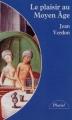 Couverture Le plaisir au Moyen Age Editions Hachette (Pluriel) 1997