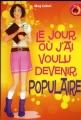 Couverture Le jour où j'ai voulu devenir populaire Editions France Loisirs (IgWan) 2006