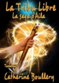 Couverture La saga d'Aila, tome 2 : La Tribu Libre Editions UPblisher (Fantasy, science-fiction) 2012