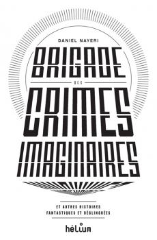 Couverture Brigade des crimes imaginaires et autres histoires fantastiques et déglinguées