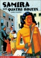 Couverture Samira des Quatre-Routes Editions Flammarion (Castor poche - La vie en vrai) 1998