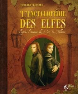 Couverture L'encyclopédie des Elfes d'après l'oeuvre de J.R.R. Tolkien