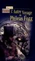 Couverture Chacun son tour / L'Autre Voyage de Phileas Fogg Editions Terre De Brume (Terres mystérieuses) 2004
