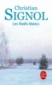 Couverture Ce que vivent les hommes, tome 1 : Les Noëls blancs Editions Le Livre de Poche 2002