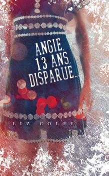 Couverture Angie, 13 ans, disparue... / Écoute-nous
