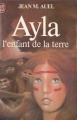 Couverture Les enfants de la terre, tome 1 : Ayla, l'enfant de la terre / Le clan de l'ours des cavernes Editions J'ai Lu 1982