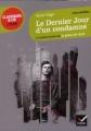 Couverture Le dernier jour d'un condamné et autres textes sur la peine de mort Editions Hatier (Classiques & cie - Lycée) 2012