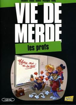 Couverture Vie de merde (BD), tome 10 : Les profs