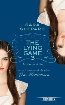 Couverture The Lying Game, tome 3 : Action ou vérité