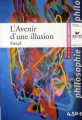 Couverture L'avenir d'une illusion Editions Hatier (Classiques & cie - Philosophie / Philo) 2010
