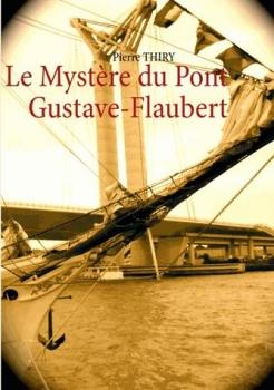 Couverture Le mystère du Pont Gustave Flaubert