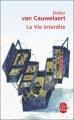 Couverture La vie interdite Editions Le Livre de Poche 2011