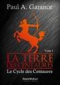 Couverture Le Cycle des Centaures, tome 1 : La Terre des Centaures Editions Booxmaker 2012