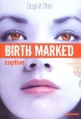 Couverture Birth Marked, tome 3 : Captive Editions Mango 2013