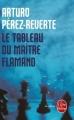 Couverture Le tableau du maître flamand Editions Le Livre de Poche (Thriller) 2010