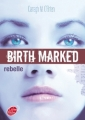Couverture Birth Marked, tome 1 : Rebelle Editions Le Livre de Poche (Jeunesse) 2013