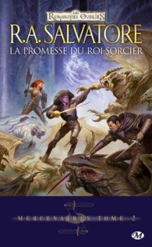 Couverture Les Royaumes Oubliés : Mercenaires, tome 2 : La Promesse du Roi Sorcier
