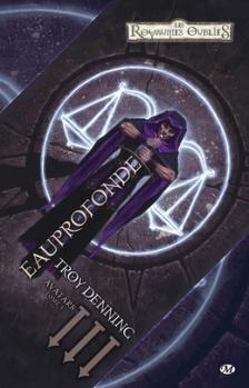 Couverture Les Royaumes Oubliés : La Trilogie des Avatars, tome 3 : Eau profonde
