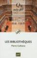 Couverture Les bibliothèques Editions Presses Universitaires de France (Que sais-je ? ) 2012