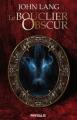 Couverture Le Bouclier Obscur Editions Physalis 2012