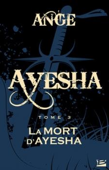 Couverture Ayesha / Les trois lunes de Tanjor, tome 3 : La mort d'Ayesha