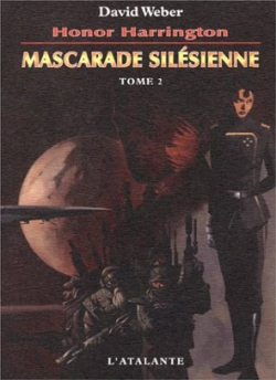Couverture Honor Harrington (23 tomes), tome 07 : Mascarade silésienne, partie 2