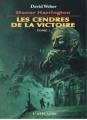 Couverture Honor Harrington (23 tomes), tome 13 : Les cendres de la victoire, partie 2 Editions L'Atalante (La Dentelle du cygne) 2007