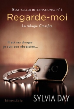 Crossfire, tome 2 : Regarde-moi de Sylvia Day