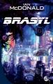 Couverture Brasyl Editions Bragelonne (SF) 2012