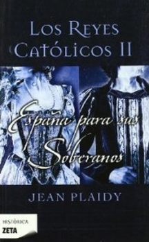 Couverture The Isabella and Ferdinand Trilogy, book 2: Spain for the Sovereigns