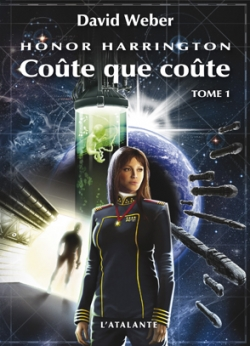 Couverture Honor Harrington (23 tomes), tome 16 : Coûte que coûte, partie 1