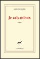 Couverture Je vais mieux Editions Gallimard  (Blanche) 2013