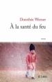 Couverture A la santé du feu Editions JC Lattès (Littérature française) 2013