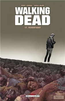 Couverture Walking Dead, tome 17 : Terrifiant