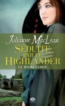 Couverture Le Highlander, tome 3 : Séduite par le Highlander