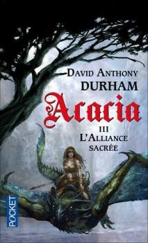 Couverture Acacia, tome 3 : L'alliance sacrée