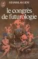 Couverture Le Congrès de futurologie Editions J'ai Lu 1984