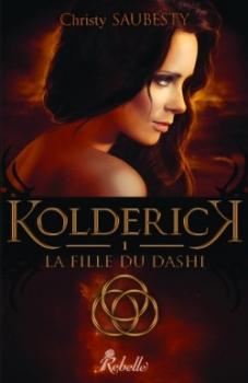 Couverture Kolderich, tome 1 :  L'enfant de la destinée / La fille du Dashi