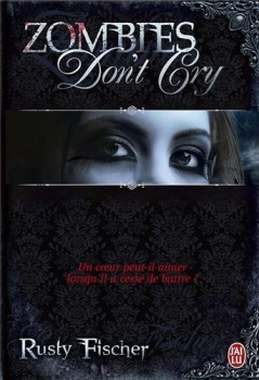 Zombies don't cry de Rusty Fischer