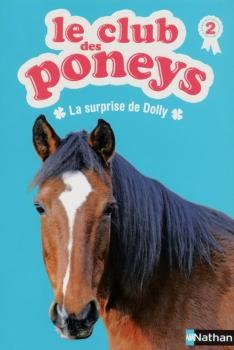 Couverture Le club des poneys, tome 02 : La surprise de Dolly