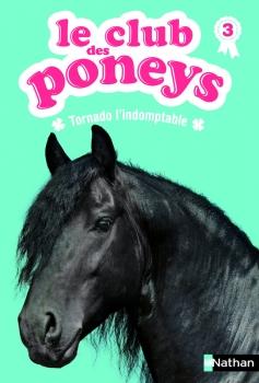 Couverture Le club des poneys, tome 03 : Tornado l'indomptable