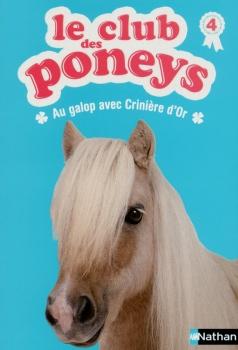 Couverture Le club des poneys, tome 04 : Au galop avec Crinière d'or