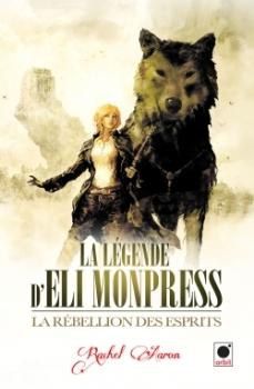 La Légende d'Eli Monpress, tome 2 : La Rébellion des Esprits de Rachel Aaron