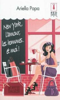 Couverture New York, l'amour, les hommes... et moi !