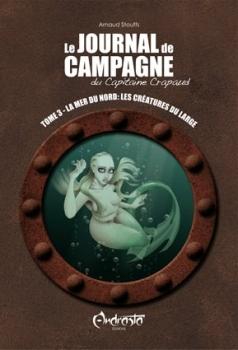 Couverture Le journal de campagne du Capitaine Crapaud, tome 3 : La mer du Nord : Les créatures du large