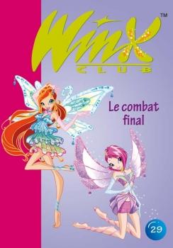 Winx Club Tome 29 Le Combat Final Livraddict