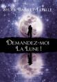 Couverture Demandez-moi la lune ! Editions Sharon Kena 2013