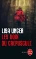 Couverture Les voix du crépuscule Editions Le Livre de Poche (Thriller) 2013