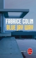 Couverture Blue Jay Way Editions Le Livre de Poche (Thriller) 2013