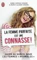 Couverture La femme parfaite est une connasse, tome 1 Editions J'ai Lu (Humour) 2013